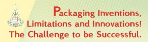 โครงการสัมมนา Packaging Inventions, Limitations and Innovations! The Challenge to be Successful.